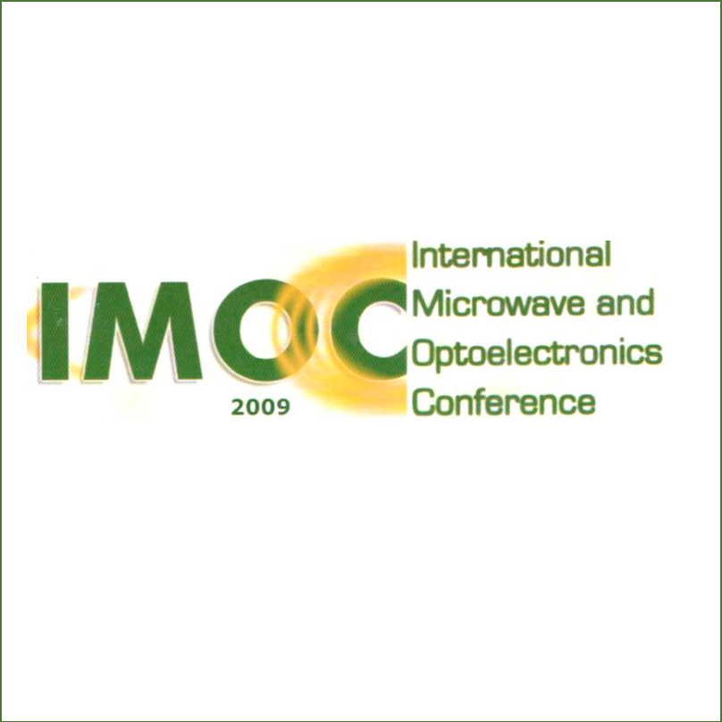 IMOC 2009 - SBMO/IEEE MTT-S INTERNATIONAL MICROWAVE AND OPTOELECTRONICS CONFERENCE