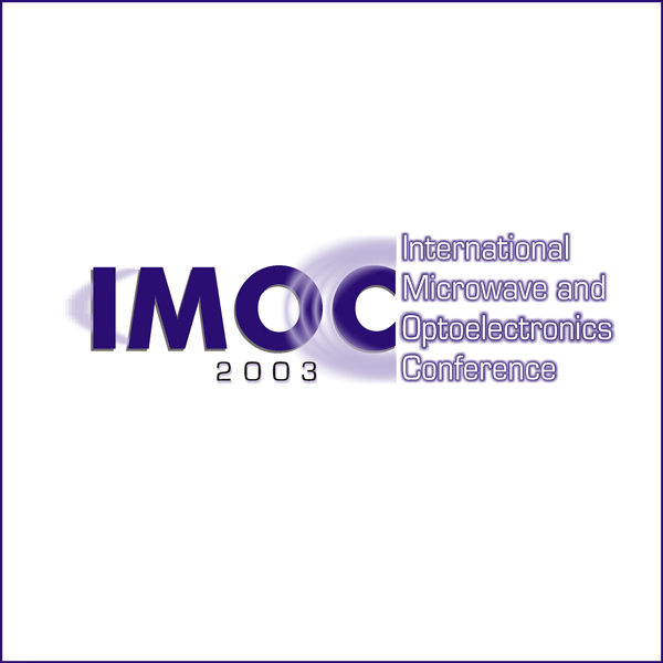 IMOC 2003 - SBMO/IEEE MTT-S INTERNATIONAL MICROWAVE AND OPTOELECTRONICS CONFERENCE