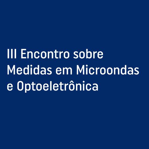 1992 - III Encontro sobre Medidas em Microondas e Optoeletrônica