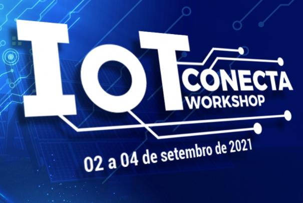 IoT.Conecta 2021 - Workshop sobre Internet das Coisas