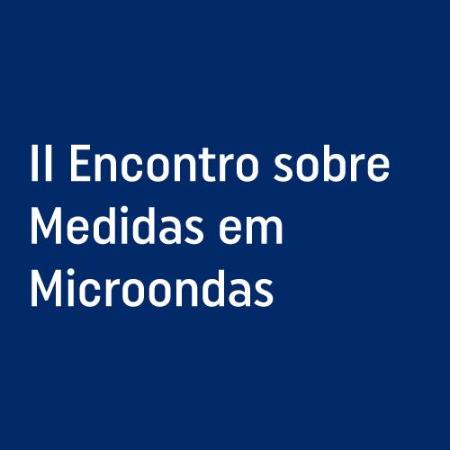 1991 II Encontro sobre Medidas em Microondas