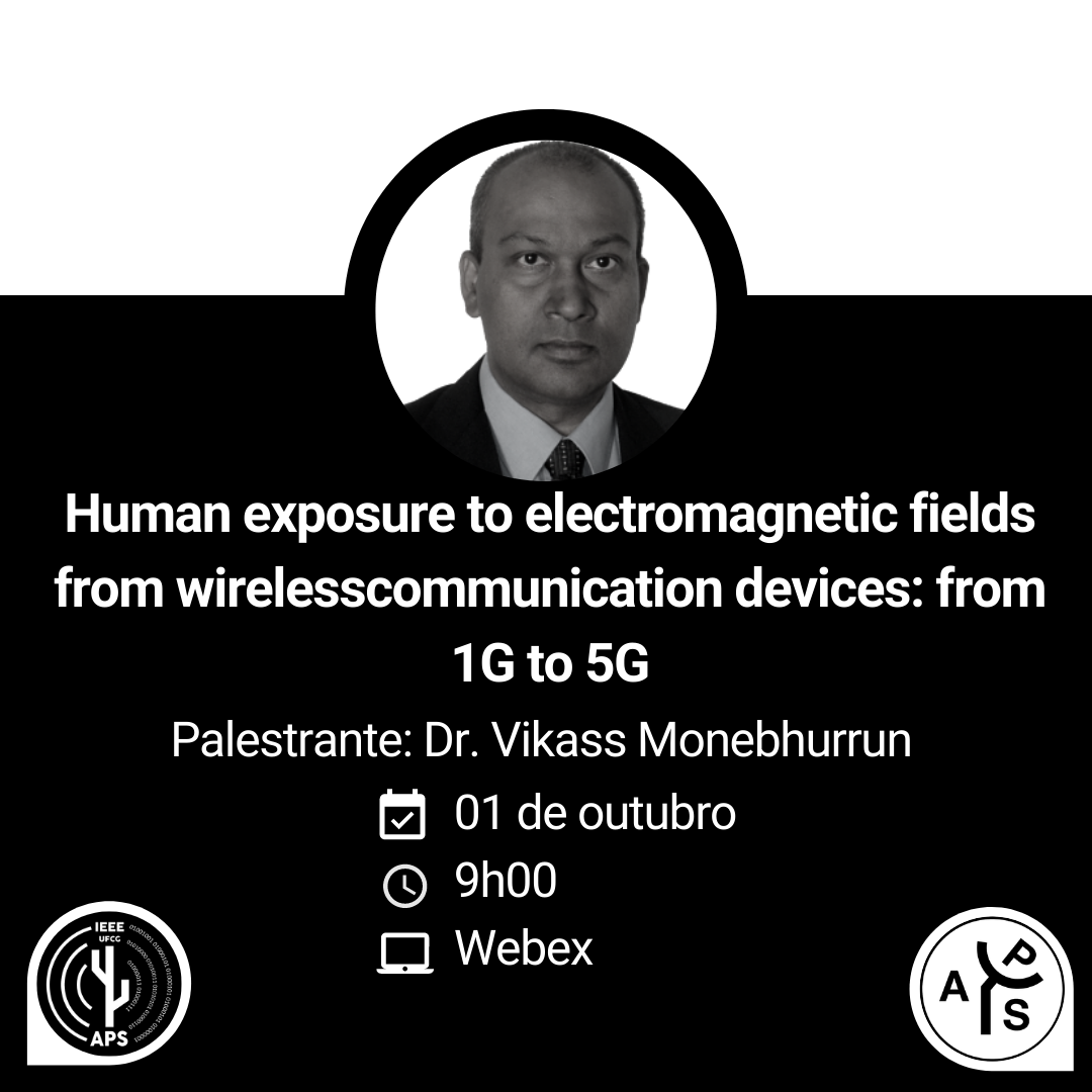 """Palestra Convidada: """"Human exposure to electromagnetic fields from wireless communication devices: from 1G to 5G"""" por Dr. Vikass Monebhurrun"""