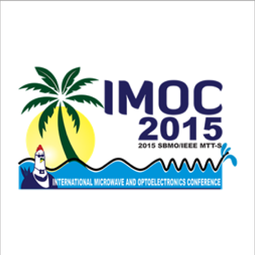 IMOC2015 - SBMO/IEEE MTT-S INTERNATIONAL MICROWAVE AND OPTOELECTRONICS CONFERENCE