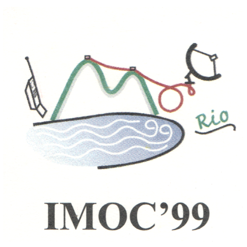 IMOC 1999 - SBMO/IEEE MTT-S INTERNATIONAL MICROWAVE AND OPTOELECTRONICS CONFERENCE